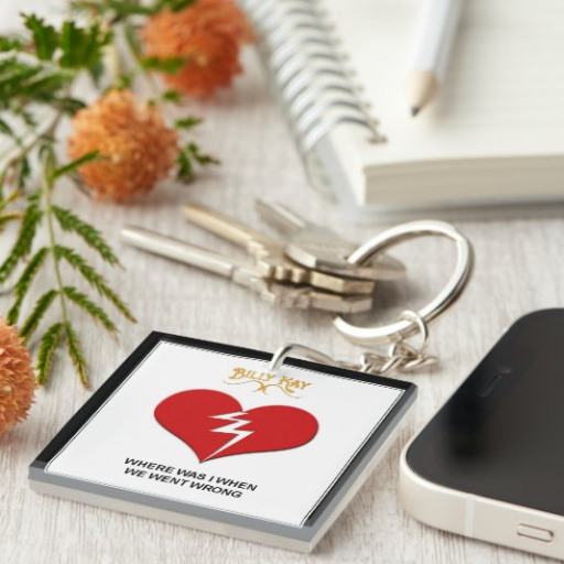 Where Was I When We Went Wrong Acrylic Keychains